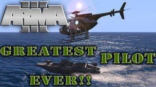 Arma 3 - Greatest Pilot Ever! - So no one thinks...