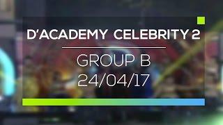 Highlight D'Academy Celebrity 2 - Group B (24/04/17)
