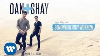 Dan  Shay  Somewhere Only We Know Official Audio