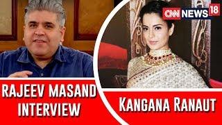 Kangana Ranaut Interview With Rajeev Masand