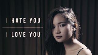 I Hate You I Love You - Gnash ft. Olivia O'Brien | BILLbilly01 ft. Mylé Cover