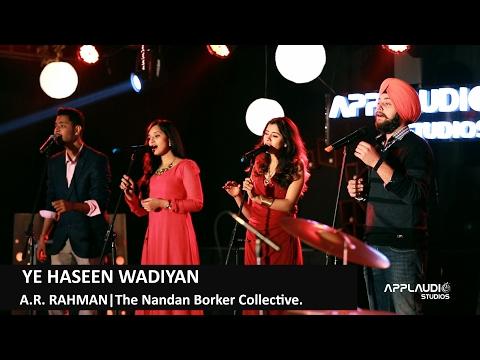 A.R. Rahman - Ye Haseen Wadiyan | The Nandan Borker Collective