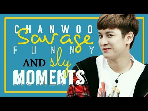 Chanwoo Savage, Funny and Sly Moments