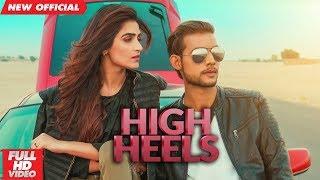 HIGH HEELS (Full Video)   SHANI CHAUDHARY   Latest Punjabi Songs 2019   MAD 4 MUSIC
