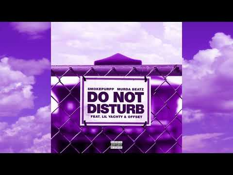 Xxx Mp4 Smokepurpp Murda Beatz Do Not Disturb Feat Lil Yachty Offset Official Audio 3gp Sex