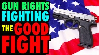 Gun Rights & Fighting the Good Fight