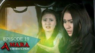 Amara Sahabat Langit - Episode 19   Sinetron 2017