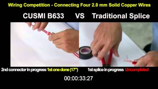 CUSMI B633 VS Traditional Splice(Wiring Competition - Connecting Four 2.0 mm Solid Copper Wires)