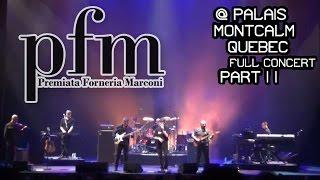 PFM live @ Palais Montcalm (Québec) full concert 2° part