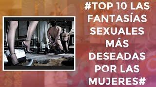 #Top 10 Las Fantasías sexuales más deseadas por las mujeres#