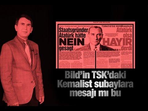 Fuat Uğur  Bild'in TSK'daki Kemalist subaylara mesajı mı bu