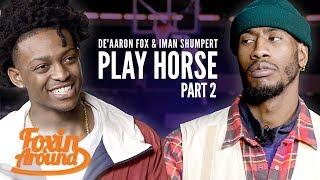 PART 2: De'Aaron Fox & Iman Shumpert play HORSE