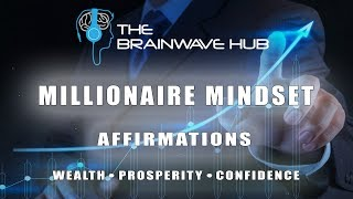 Millionaire Mindset Affirmations - Affirmations for Wealth, Abundance & Confidence - Iso Tones