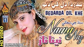 Bedarda Dil Khe Dino - Naina Naz - Album 1 - HD Video