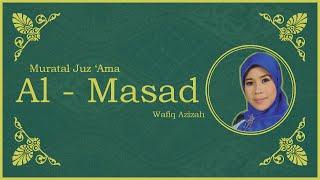 Surat Al - Masad vokal Hj. Wafiq Azizah - Murattal Juz Amma [NEW] [HD]
