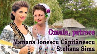 Mariana Ionescu Capitanescu si Steliana Sima   Omule petrece