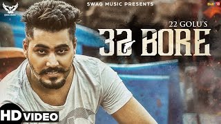 32 Bore - 22 Golu | Latest Punjabi Songs 2016 | Swag Music