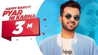 Happy Raikoti | Pyar Ni Karna (Official Video) | Latest Songs 2019 | Speed Records