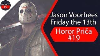 Horor Prica #19 - Jason Voorhees Friday the 13th / Naracija