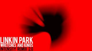Linkin Park - Wretches and Kings (Intensity's 2nd Remix) (DL Link in Desc.)