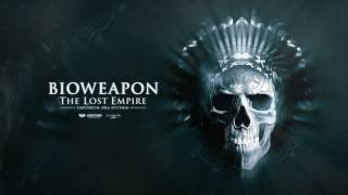 Bioweapon - The Lost Empire (Emporium 2016 Anthem) [Audiophetamine]