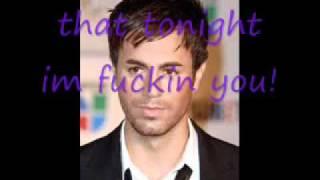 Enrique Iglesias 'Tonight' (I'm F__kin' ) you ft. ludacris