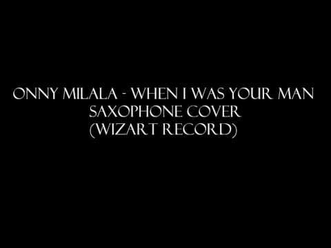Onny Milala - When I Was Your Man Sax Cover (WIZART RECORD) FIRST VLOG WIZART