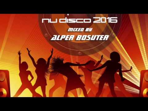 Deep House - Nu Disco - Indie Dance - Mixed by Alper Bosuter (Session 2)