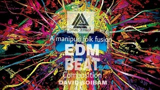 Manipuri Folk Fusion   EDM BEAT   Composition by DAVID SOIBAM
