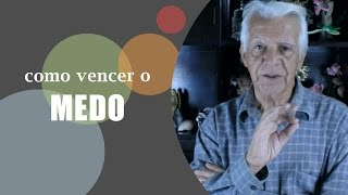 Como vencer o medo - Dr. Olegario de Godoy