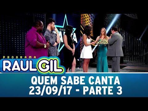 Quem Sabe Canta - Parte 3   Programa Raul Gil (23/09/17)