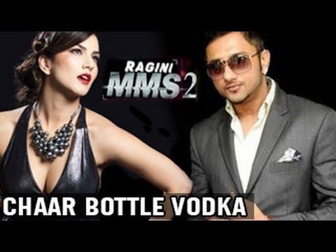 Char Bottle Vodka | Sunny Leone & Honey Singh New Song | Ragini MMS 2