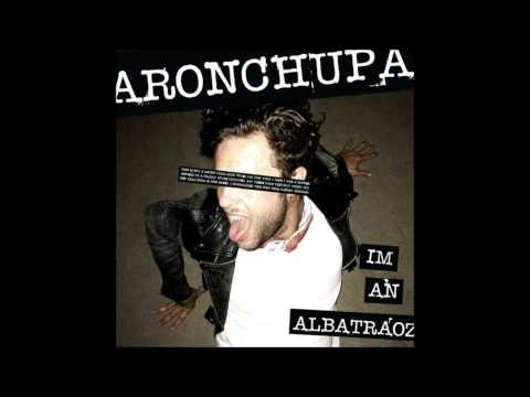 AronChupa I m An AlbatraoZ