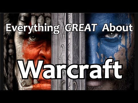 Everything GREAT About Warcraft