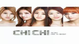 CHI CHI (치치) - Love is Energy mp3+DL link