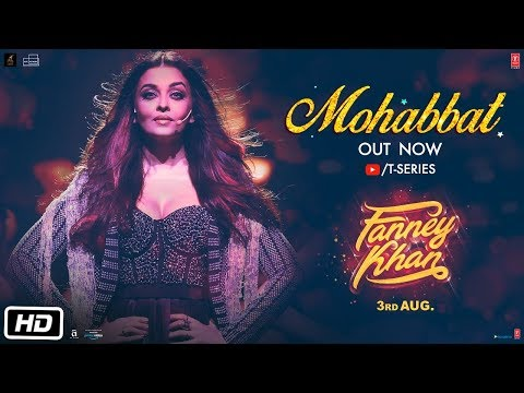Xxx Mp4 Mohabbat Video Song FANNEY KHAN Aishwarya Rai Bachchan Sunidhi Chauhan Tanishk Bagchi 3gp Sex