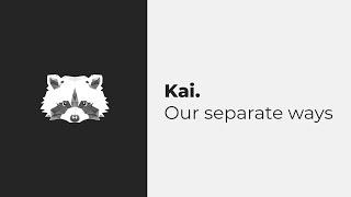 Kai. - Our Separate Ways