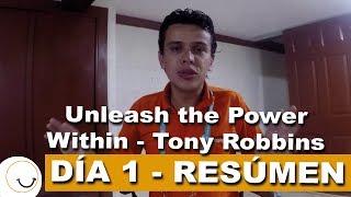 Unleash The Power Within Tony Robbins | EN ESPAÑOL DÍA 1 Resumen