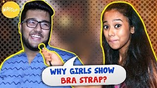 Why Girls Show Their Inner Wear | Kolkata Girls Open Talk | Girl On Girl | Wassup India