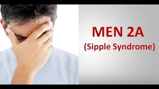 MEN 2A (Sipple Syndrome)