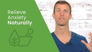 How To Relieve Anxiety Naturally   Dr. Josh Axe