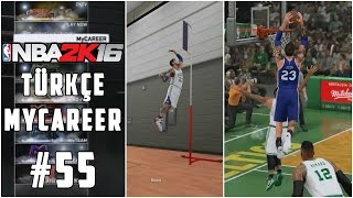 NBA 2K16 MyCAREER #55 | Sezonun En İyi Performansı, En İyi Alley-Oopu?! (Türkçe - 60 FPS)