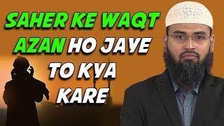 Saher Karte Waqt Agar Fajar Ki Azan Ho Jaye To Kya Kare By Adv. Faiz Syed