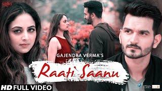 Raati Saanu   Tera Ghata Fame - Gajendra Verma Ft. Zoya Afroz   New Songs 2018   Saga Music