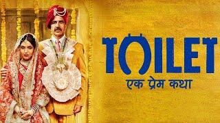 Toilet: Ek Prem Katha Full Movie Review   Akshay Kumar   Bhumi Pednekar