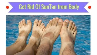 How To Remove SunTan Instantly / 100% effective home remedy | BODY POLISHING treatment