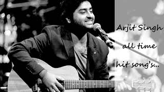 Arijit Singh all time hit 65 songs - 2011 to 2017 Romantic full collection - Hindi - audio Jukebox