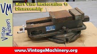 Kurt Vise Restoration - Part 1:  Disassembly