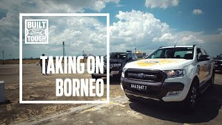 Ford Ranger - Taking On Borneo Part1 (Introduction)