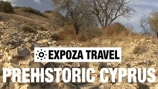 Prehistoric Cyprus (Europe) Vacation Travel Video Guide